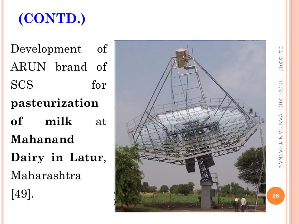 (CONTD.) 02/12/2013. Development of ARUN brand of SCS for pasteurization of milk at Mahanand Dairy in Latur, Maharashtra [49].